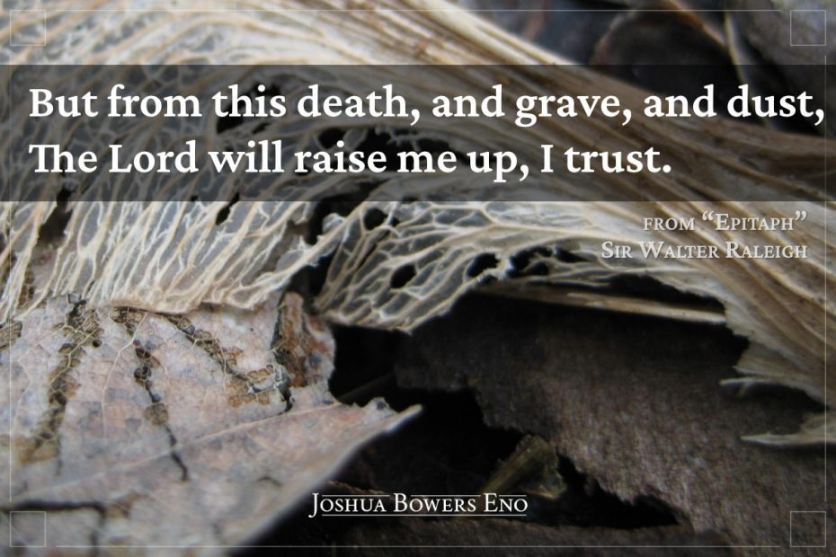 Quote by Sir Walter Raleigh over picture of dead leaf